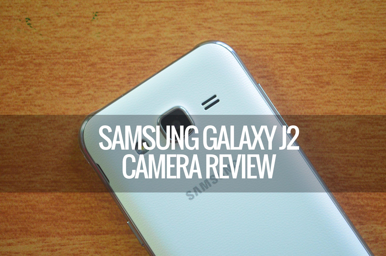 Samsung Galaxy J2 Camera Review
